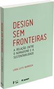 Design Sem Fronteiras - A Relação entre o Nomadismo e a Sustentabilidade, livro de Lara Leite Barbosa