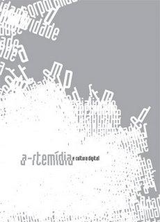Artemídia e a Cultura Digital, livro de Artur Matuck, Jorge Luiz Antoni