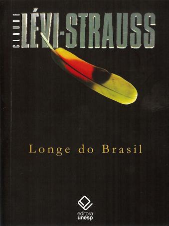 Longe do Brasil, livro de Claude L�vi-Strauss